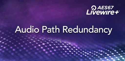 Livewire+ Options for Audio Path Redundancy