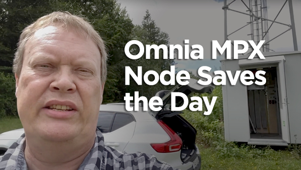 Video: Omnia MPX Node Saves the Day