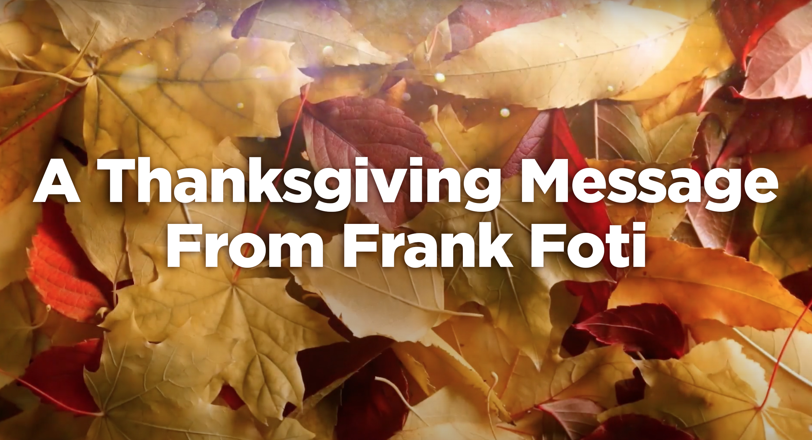 Video: A Thanksgiving Message From Frank Foti